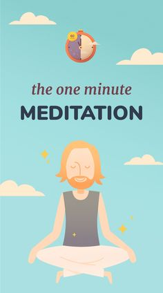 Within the 1440 minutes in a day, you can always find one of those precious minutes to do do this effective one-minute meditation.