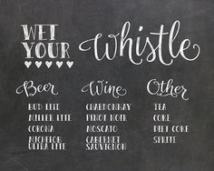 A personal favorite from my Etsy shop https://www.etsy.com/listing/250478233/8x10-wet-your-whistle-bar-menu-sign