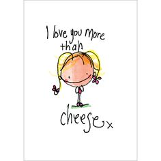 I love you more than cheese! - Juicy Lucy Designs