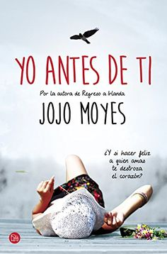 Yo antes de ti / Me Before You (Spanish Edition) by Jojo Moyes