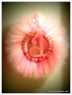 DIY: bedroom tutu wreath...great gift for a little girl. You Need: 2 Yards of Tulle, a Foam Wreath, and a Foam Letter. Click pic for instructions.