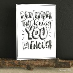 handlettering inspiration: remember that being you is enough Doodle Lettering, Hand Lettering Quotes, Calligraphy Quotes, Creative Lettering, Calligraphy Letters, Brush Lettering, Caligraphy, Doodle Quotes, Art Quotes