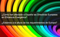¿Cómo han afectado a España las directivas Europeas en eficiencia energética?  ¿Estamos a la altura de los requerimientos de Europa?  Añadimos una pequeña reflexión sobre las Directivas Europeas en Eficiencia Energética. Primero,  debemos de conocer que ha pasado en Europa para entender lo que está ocurriendo en España.