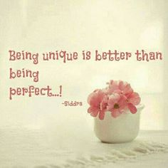 """""""Being unique is better than being perfect."""" ✔️ We're all unique and for me, it means that we're all perfect the way we are."""