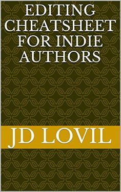 Editing Cheatsheet  For Indie Authors by JD Lovil http://www.amazon.com/dp/B015GQ8SRY/ref=cm_sw_r_pi_dp_fro.vb03CM5KH