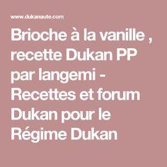 Brioche à la vanille , recette Dukan PP par langemi - Recettes et forum Dukan pour le Régime Dukan
