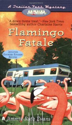 Flamingo Fatale (A Trailer Park Mystery Book 1)