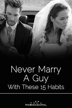 Never Marry A Guy With These 15 Habits - https://themindsjournal.com/never-marry-a-guy-with-these-15-habits/