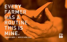 "Why I Farm - ""Every Farmer has a routine. This is mine."" - Download this along with other free #WhyIFarm art and quotes at whyifarm.com"