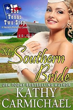 My Southern Bride A Western Romantic Comedy The Texas Two Step Series Book