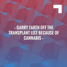 Garry Taken off the Transplant list because of Cannabis https://freemycure.org/2017/10/garry-taken-off-the-transplant-list-because-of-cannabis/?utm_campaign=crowdfire&utm_content=crowdfire&utm_medium=social&utm_source=pinterest