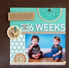 #papercraft #Scrapbook #layout.  6 Weeks...Baby Friends Layout
