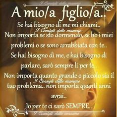 A mio/a figlio /a...: Smart Quotes, Love Quotes, Mamma Mia, Mother Quotes, Zodiac Quotes, Life Inspiration, Love Words, Einstein, Wisdom