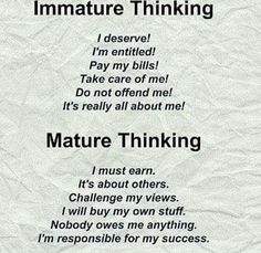 Maturity Is More To Do With The Mind Than With Your Age Sure Your