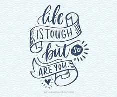 SVG Cuttable Vector - Life is Tough but so are you - SVG Vector file. Print or Cricut Explore and mo - Trend Nature Quotes 2020 Calligraphy Quotes Doodles, Brush Lettering Quotes, Doodle Quotes, Hand Lettering Quotes, Creative Lettering, Art Quotes, Calligraphy Alphabet, Islamic Calligraphy, Fonts Quotes