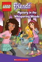 Lego Friends: Mystery in the Whispering Woods / Cathy Hapka.