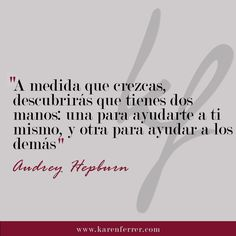 Fantástica cita de #audreyhepburn #audreyhepburnquotes #karenferrer #venezuela