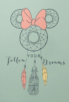 Follow your dreams - minnie mouse