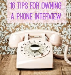 With phone interviews becoming more commonplace, it's good to know how to excel!