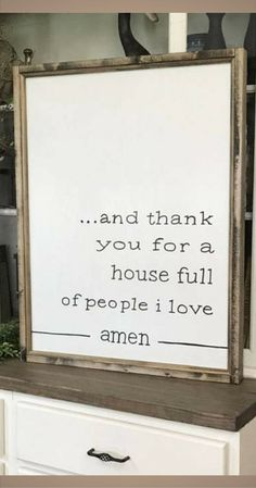 I want this sign! So thankful for my noisy and crazy house - love my little loves! And Thank You For A House Full Of People I Love Amen 24 x 32 Wood Framed Sign Living Room Wall Decor Dining Room Wall Decor Rustic sign Home decor Farmhouse decor # Handmade Home Decor, Diy Home Decor, Tv Decor, Home Decor Signs, Dining Room Wall Decor, Dining Room Quotes, Living Room Wall Decor Quotes, Rustic Kitchen Wall Decor, Bedroom Decor