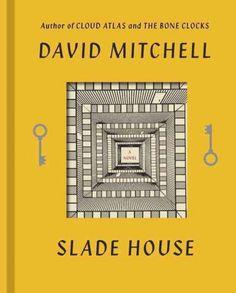 "38. David Mitchell, ""Slade House"" (novel, read it if you loved Bone Clocks, same universe)"