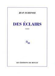 Des éclairs / Jean Echenoz
