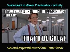 If you could just join the conspiracy already, that'd be great... Shakespeare's Tragedy of Julius Caesar in Memes