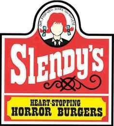 Yeah, let's all go to Slendy's! We totally won't die of heart attacks!