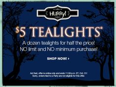 50% off PartyLite® Tealights for a limited time! Ends Halloween Night! SHOP HERE: http://www.partylite.biz/legacy/sites/nikkihendrix/productcatalog?page=productgroup&productGroupId=20050&categoryId=57706&showCrumbs=true