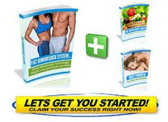 Fat Diminisher System provides valuable informations and healthy diet to boost your body metabolism, shrinks your waist line and Turbo charge weight loss.