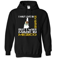 I May Live in New Hampshire But I Was Made in Mexico - T-Shirt, Hoodie, Sweatshirt