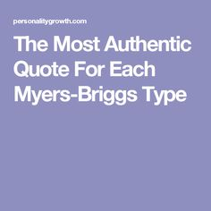 The Most Authentic Quote For Each Myers-Briggs Type