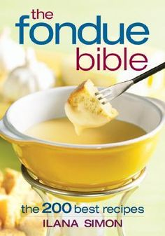 Fondue Bible- see if the library has this?