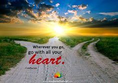 Go with all your heart <3