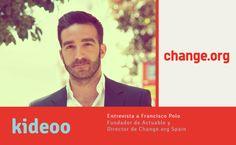 Entrevista kideoo a Francisco Polo, Director de Change.org Spain