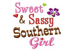 Sweet and Sassy Southern Girl  Machine Embroidery by LilliPadGifts, $4.50