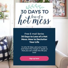 The 30 Days to Less of a Hot Mess Challenge Diy Throw Pillows, Diy Fall Wreath, Paper Clutter, Natural Lip Balm, Pantry Labels, Organize Your Life, Pallet Signs, Hot Mess, Feeling Overwhelmed