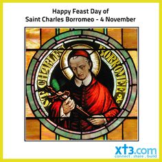Happy Feast Day of St. Charles Borromeo - Patron Saint of Catechists and Seminarians.