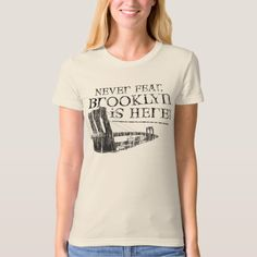 Nevah Fear Brooklyn is Heah! T-shirts