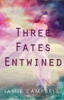 Three Fates Entwined, an ebook by Jamie Campbell at Smashwords