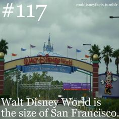 Literally just did some research on this. San Fransisco is 46.9 square miles. Walt Disney Resort (including all the parks) is a total of 47 square miles. Hot damn!