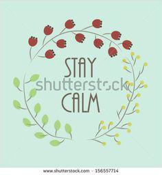 Stay calm illustration vector