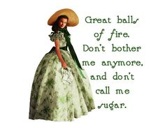 I'm with Scarlett on this one, don't call me sugar, ugh! Gone with the Wind Movies Showing, Movies And Tv Shows, Wind Quote, Rhett Butler, Tomorrow Is Another Day, Southern Belle, Southern Sayings, Southern Women, Simply Southern