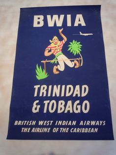 vintage BWIA Trinidad & Tobago travel poster - flew on BWIA (or Be-We as it is known) back in the day & these posters always greeted me at the travel agents.