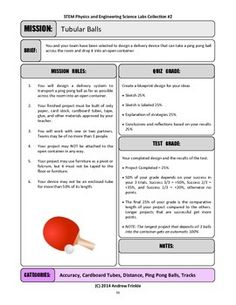 Challenge your students to design a device that delivers a ping pong ball into a target container across the room.This page is a printable rubric and lesson plan to use, explaining the quiz and test grades associated with the project. Adjust as needed for your class!This project is part of 50 More STEM Labs