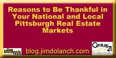 We all have so many reasons to be thankful…here are some in your national & local real estate markets! --> http://blog.jimdolanch.com/reasons-to-be-thankful-in-your-national-and-local-pittsburgh-real-estate-markets/ #Pittsburgh #realestate #thanksgiving #tiptuesday