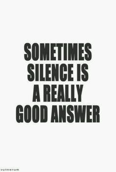 Silence .