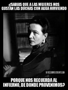 Simone de Beauvoir Today - Dukes Center for Philosophy, Arts, and Literature Sarcastic Quotes, True Quotes, Funny Quotes, Fb Quote, Frases Humor, Little Bit, Spanish Quotes, Reality Quotes, Woman Quotes