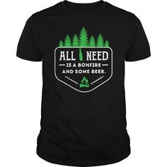 All you need is a bonfire and some beer! #Camping #tshirts #hobby #gift #ideas #Popular #Everything #Videos #Shop #Animals #pets #Architecture #Art #Cars #motorcycles #Celebrities #DIY #crafts #Design #Education #Entertainment #Food #drink #Gardening #Geek #Hair #beauty #Health #fitness #History #Holidays #events #Home decor #Humor #Illustrations #posters #Kids #parenting #Men #Outdoors #Photography #Products #Quotes #Science #nature #Sports #Tattoos #Technology #Travel #Weddings #Women
