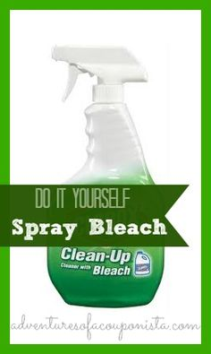 DIY on a Dime: Make it Yourself Spray Bleach (aka Clorox Clean-up on the cheap)